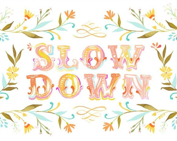Slow Down print by Katie Daisy