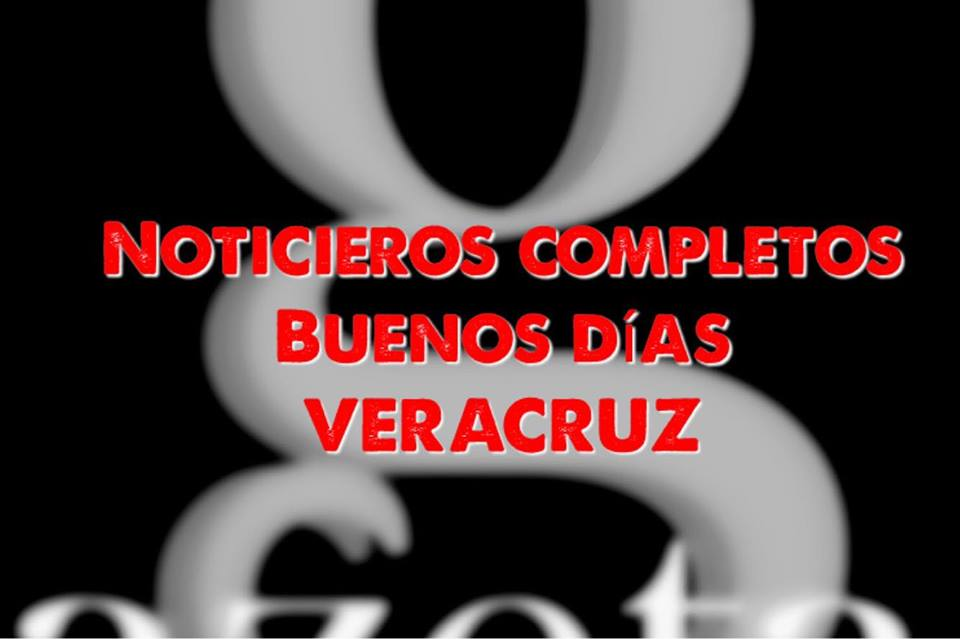 NOTICIERO COMPLETOS Buenos Días Veracruz