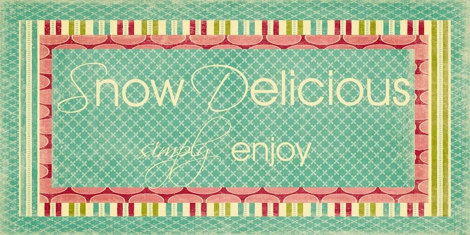 Snow Delicious
