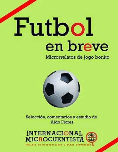 """Fútbol en breve. Microrrelatos de """"jogo bonito"""""""