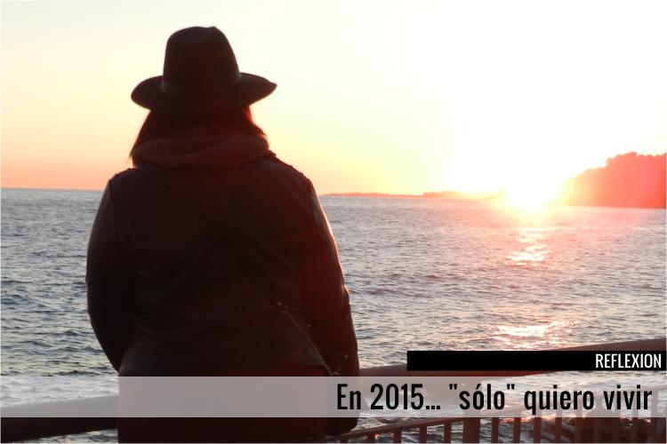 """En 2015... """"sólo"""" quiero vivir"""