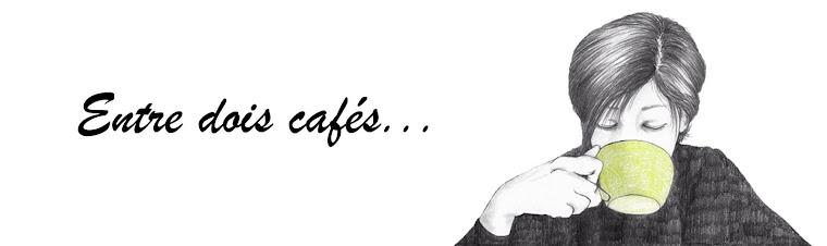 Entre dois cafés