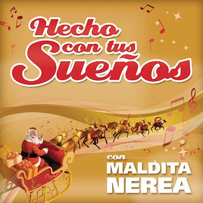 Maldita Nerea - Hecho Con Tus Sueños