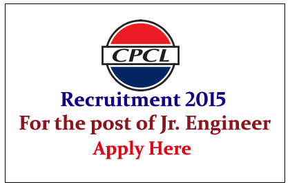 Chennai Petroleum Corporation Limited Hiring for the post of Jr. Engineer Assistant 2015