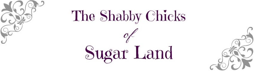 The Shabby Chicks of Sugar Land