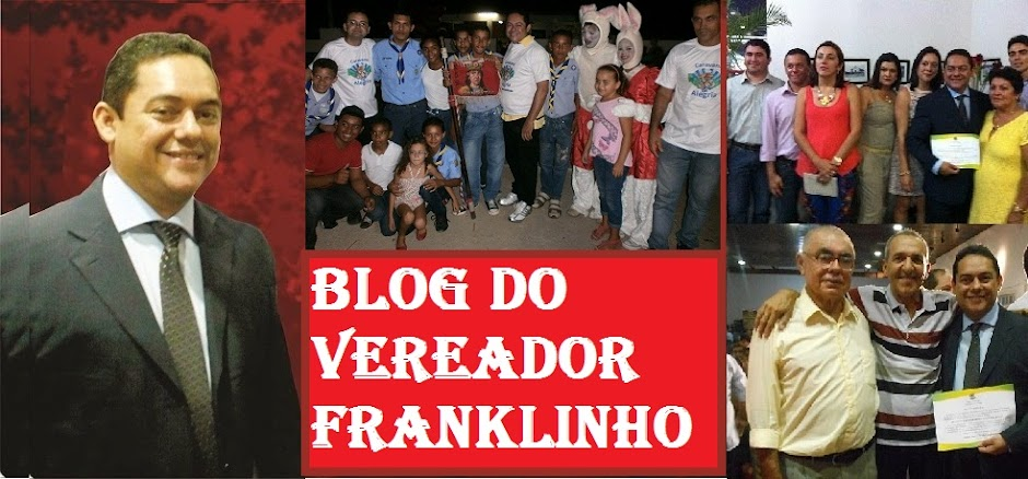 BLOG VEREADOR FRANKLIN JÚNIOR