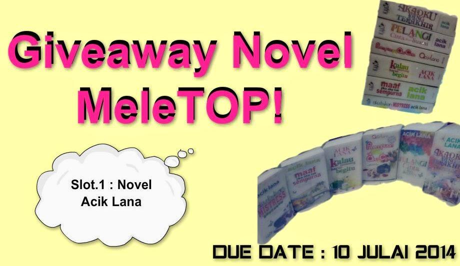 http://nikainaa.blogspot.com/2014/06/giveaway-novel-meletop-novel-acik-lana.html