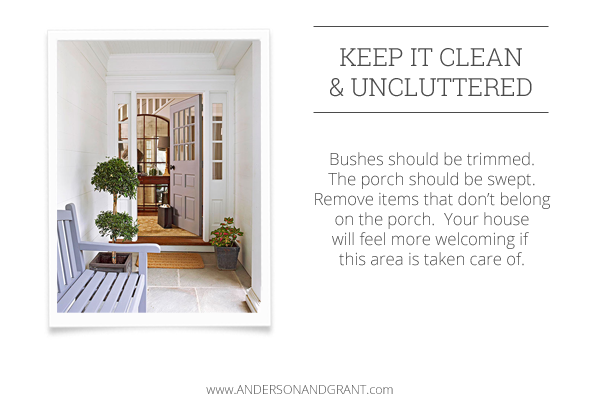 Keep your entry clean and uncluttered.