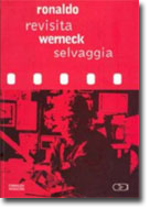 Ronaldo Werneck Revisita Selvaggia