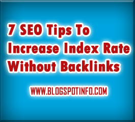 7 SEO Tips to increase Index Rate without backlinks