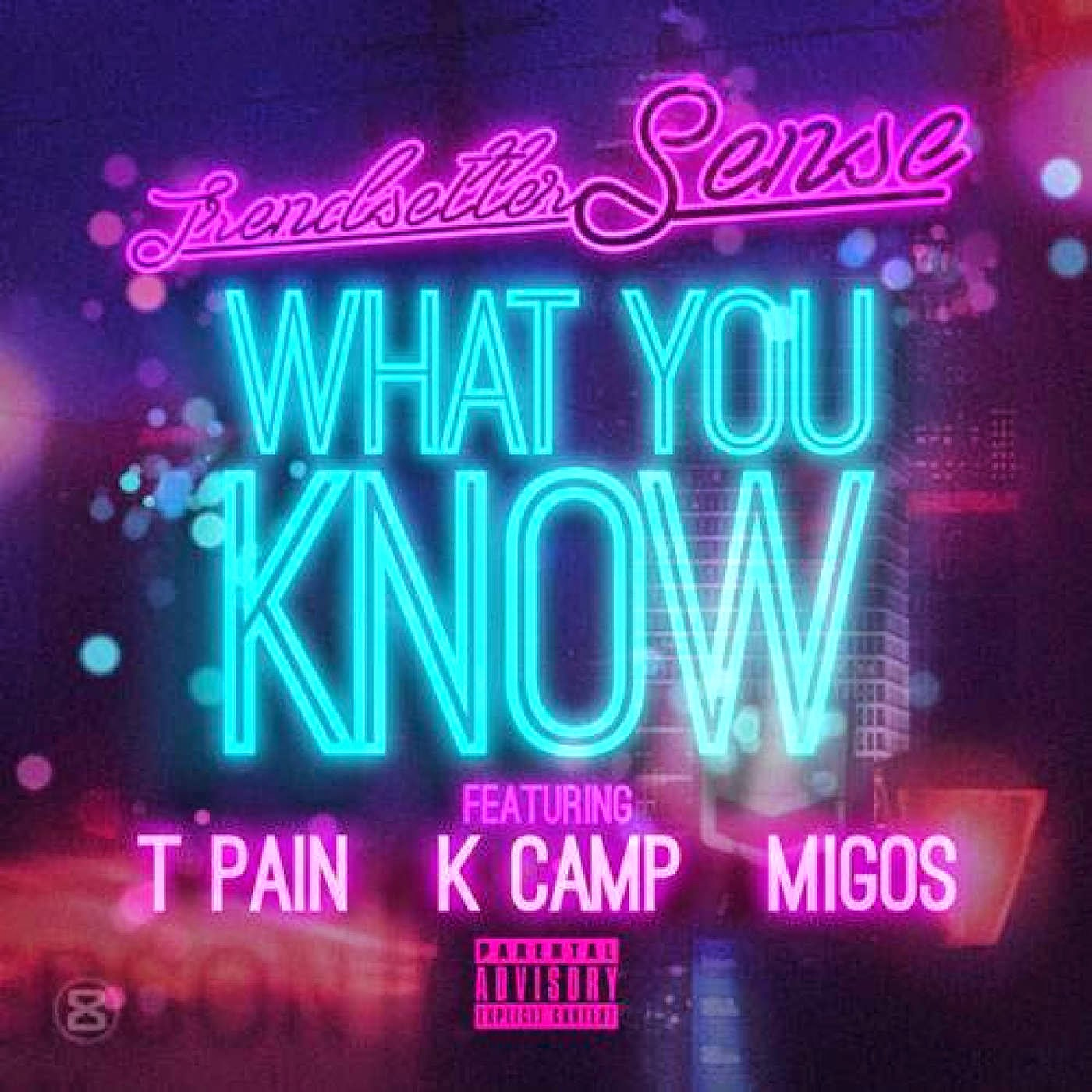 Trendsetter Sense - What You Know (feat. T-Pain, K Camp & Migos) - Single Cover