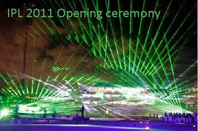 IPL 2011 Opening Ceremony Kicked off today evening