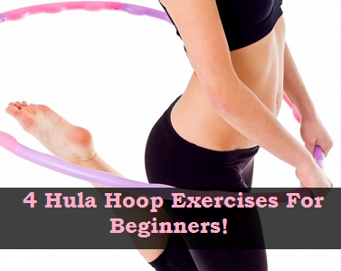 4 Hula Hoop Exercises For Beginners!