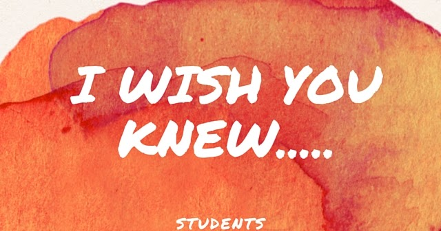 As A Student, I Wish You Knew.... #iWishStudent