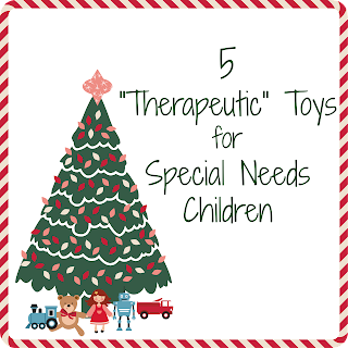 http://www.frugalhomeschoolfamily.com/2013/12/19/5-therapeutic-toys-for-special-needs-children/