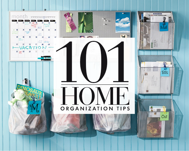 101 Home Organizing Tips and Tricks