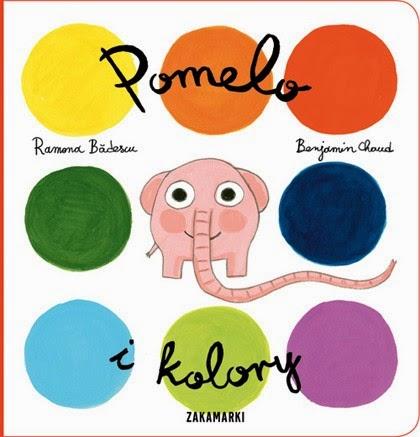 Ramona Bădescu, Benjamin Chaud. Pomelo i kolory.