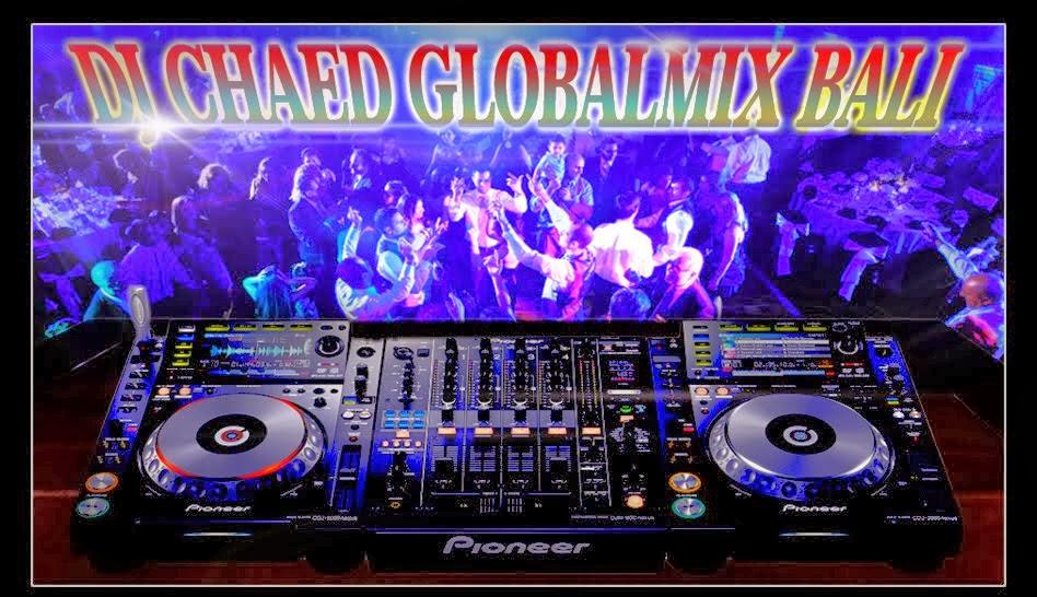 DJ CHAED GLOBALMIX BALI