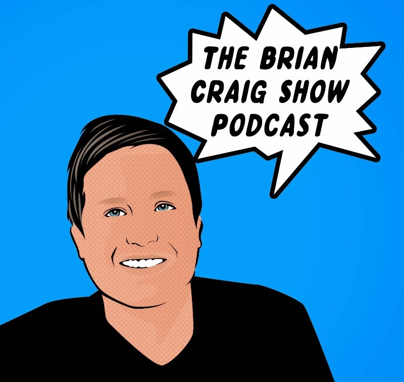 The Brian Craig Show Podcast