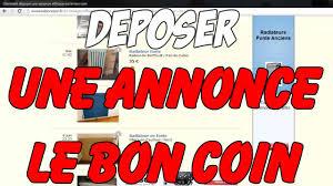Comment publier une annonce sur le bon coin : Découvrez comment déposer une annonce gratuitement sur le site leboncoin.fr en moins de 5 minutes !