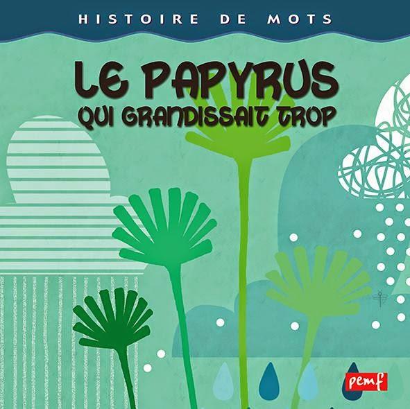 Le papyrus qui grandissait trop