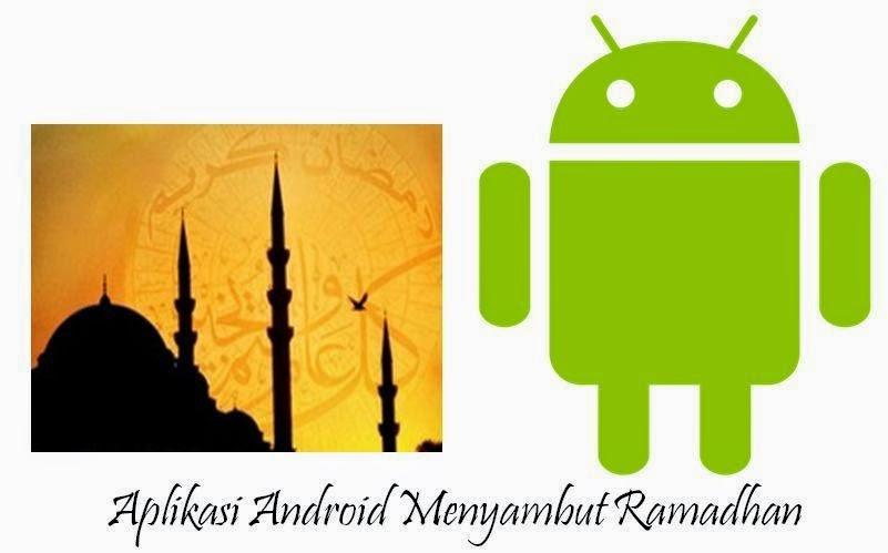 Aplikasi Android Islami Dalam Menyambut Ramadhan Penuh Berkah