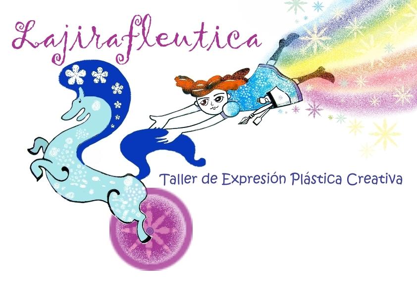 LAJIRAFLÉUTICA Taller de expresión plástica y creatividad