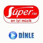 Süper FM Canli Dinle