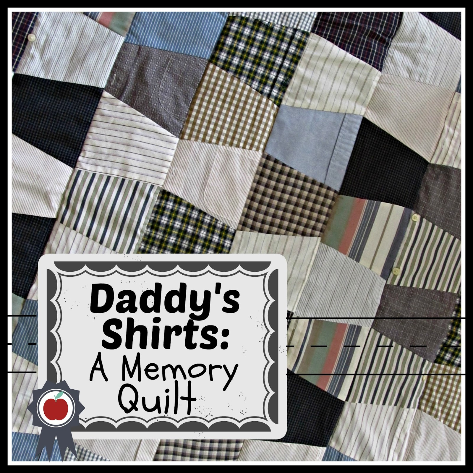 Queen b creative me daddy 39 s shirts a memory quilt for Things to make out of a loved one s clothing