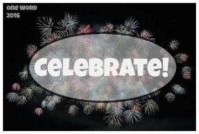 "My One Word for 2016 is ""Celebrate"" - Homeschool Coffee Break @ kympossibleblog.blogspot.com"