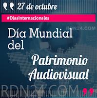 Día Mundial del Patrimonio Audiovisual #DíasInternacionales