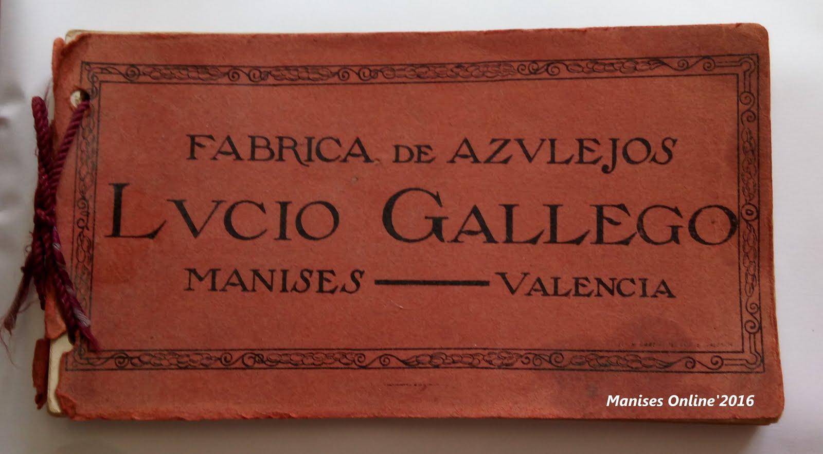 07.11.16 FÁBRICAS ANTIGUAS DE AZULEJOS DE MANISES: LUCIO GALLEGO HUERTA