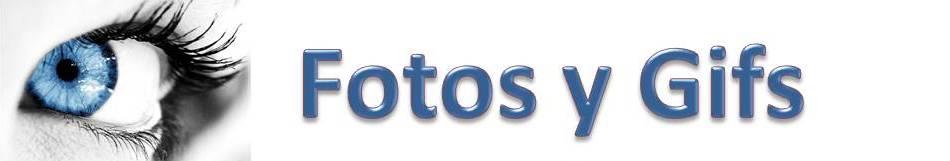 FOTOS Y GIFS