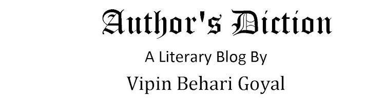 Author's Diction~Vipin Behari Goyal