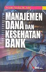 toko buku rahma: buku MANAJEMEN DANA DAN KESEHATAN BANK, pengarang frianto pandia, penerbit rineka cipta