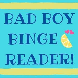 Bad Boy Binge Reader