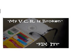 """My V.C.R. is Broken. ""Fix It!"" Video"
