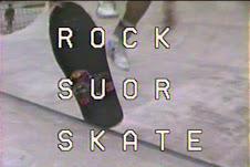 Rock, Suor & Skate - parte 1