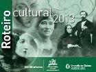 Roteiro cultural 2013