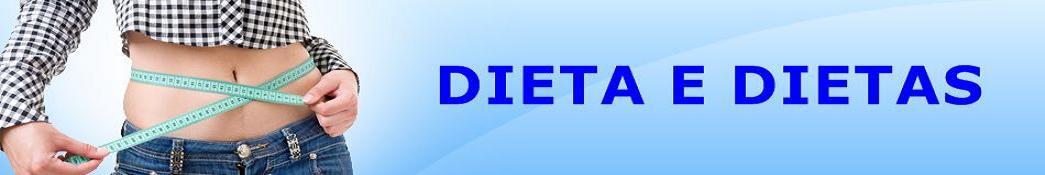 Dieta e dietas, dieta saudável e dietas para emagrecer