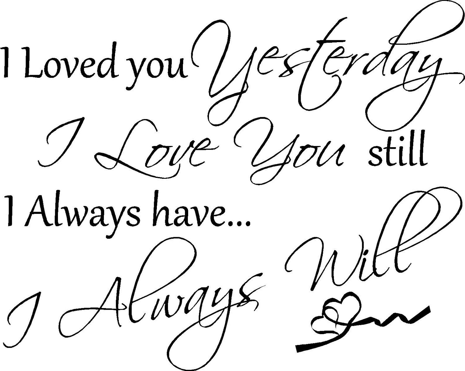 I Will Always Love You Quotes And Images : love-you-picture-quotes-quote-i-loved-you-yesterday-love-still ...