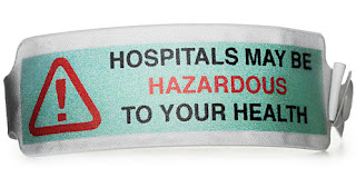 Hospitals May Be Hazardous to Your Health