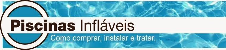 Piscinas Infláveis - Como comprar, instalar e tratar