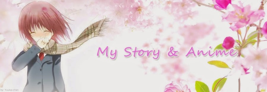 My Story & Anime
