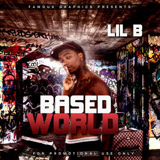 Lil B - Last Of The Basedworld