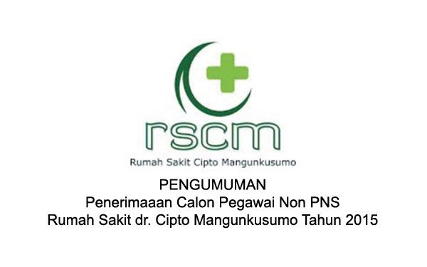 Pengumuman Penerimaaan Calon Pegawai Non PNS Rumah Sakit dr. Cipto Mangunkusumo Tahun 2015
