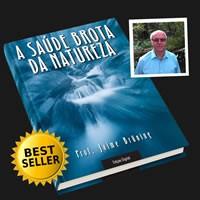 """Um verdadeiro guia completo, considerado por muitos como """"A Bíblia da Saúde Natural""""!"""