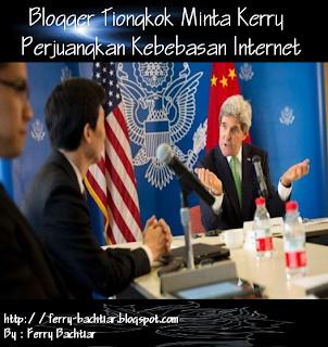 Kerry Diminta Memperjuangkan Kebebasan Internet oleh Blogger Tiongkok