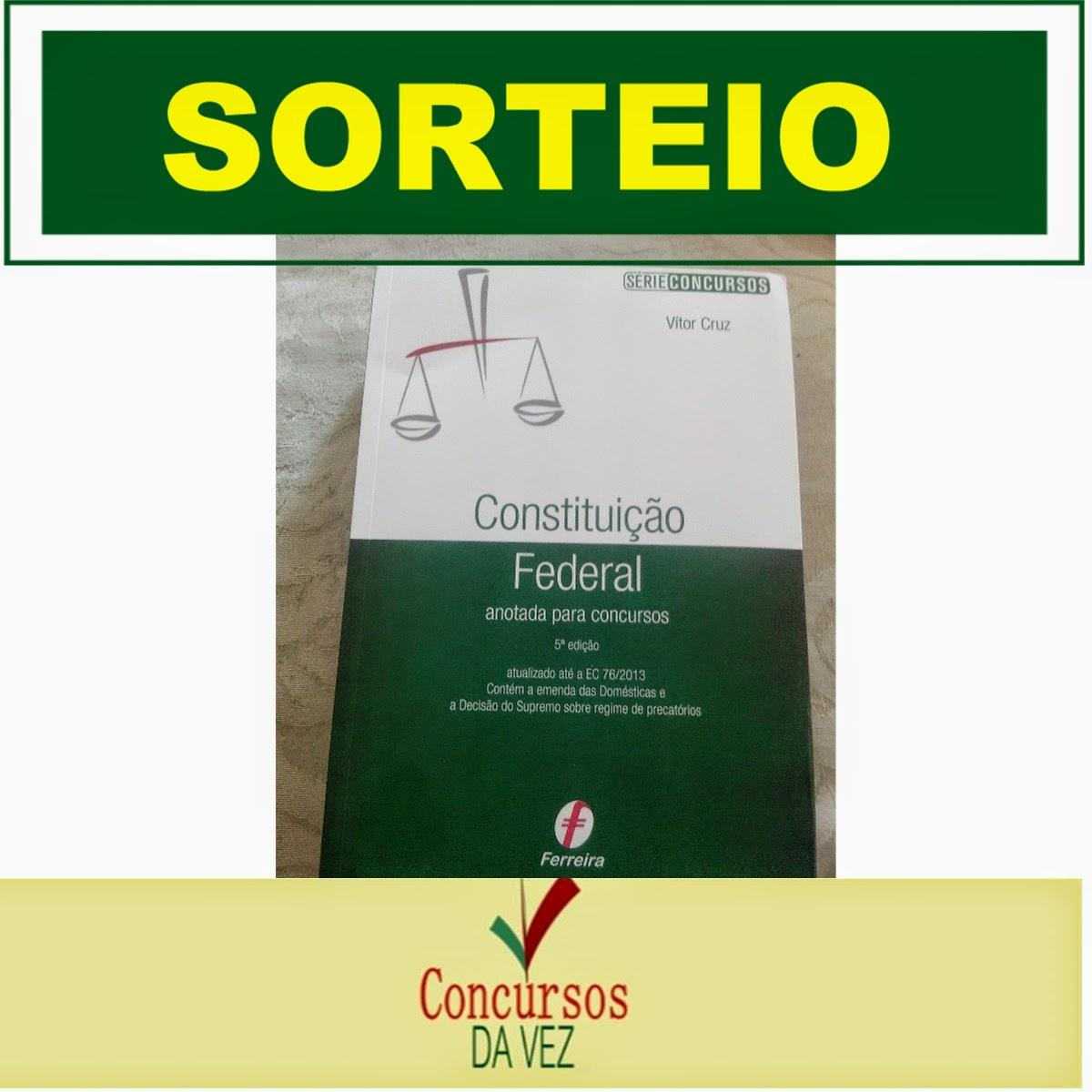 CONCURSOS DA VEZ: SORTEIO DA ÓTIMA CONSTITUIÇÃO FEDERAL