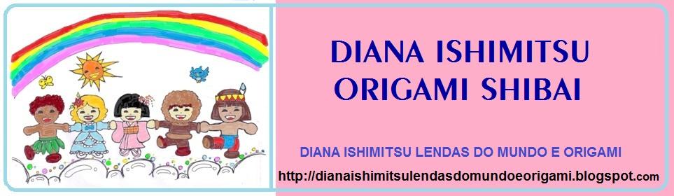 DIANA ISHIMITSU Lendas do Mundo e Origami
